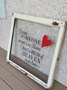 Because someone we love is in heaven...