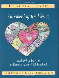 Amazon.com: Awakening the Heart: Exploring Poetry in Elementary and Middle School (9780325000930): Georgia Heard, William Varner, Naomi Shihab Nye: Books