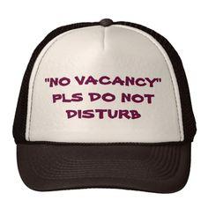 No Vacancy PLS Do Not Disturb Trucker Hat #zazzle #No #Vacancy #PLS #DoNot #Disturb #Trucker #Hat #girl #woman #boy #man #sun #mesh #gift #giftidea