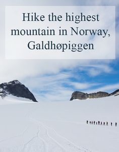 Everywhere you look, there is mountains and snow. In the middle of the summer. Its Norway. On the top of Galdhøpiggen. Road Trip Destinations, Best Cities, Country Of Origin, Norway, Travel Inspiration, Travel Tips, Places To Visit, Norwegian Food, Around The Worlds