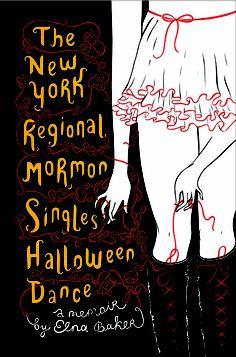The New York Regional Mormon Singles Halloween Dance - by Elna Baker
