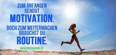 Zum Anfangen gehört Motivation. Doch zum Weitermachen brauchst Du Routine. www.daytraining.de
