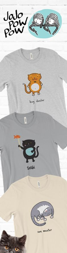 Unique Cat Lover T-Shirts Designed by Jo&Jo for jojopowpow.com | CLICK TO BUY > https://jojopowpow.com/t-shirt-tote-bag-pillow-mug-iphone-cases-cat-lover-shop/