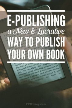 Do you have a book, but just aren't sure how to get it published? Try the affordable and manageable way of E-publishing. This article outlines just what to do and all the benefits from being in charge of publishing your own book. http://ptmoney.com/e-publishing/
