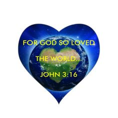 "JOHN 3:16 (1611 KJV !!!!) ""For God so loved the world that he gave his only begotten Son, that whosoever believeth in him should not perish, but have everlasting life."""