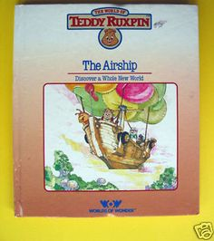 Teddy Ruxpin THE AIRSHIP Discover a Whole New World HC Book Hardcover Ken Forsse