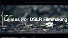 Lenses To Use For DSLR Filmmaking - DSLR Cinematography #5