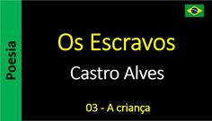 Castro Alves - Os Escravos - 03 - A criança