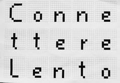Ho scelto il verbo Connettere. Ho voluto ricreare un font lineare e squadrato che ricordasse le prime rappresentazioni delle lettere sui personal computer.  Lento: l'aggettivo fa riferimento alla lentezza di alcune connessioni