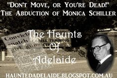 "The Haunts Of Adelaide: ""Don't Move, or You're Dead!""  - The Abduction of ..."