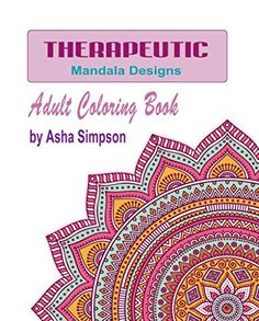 Therapeutic Mandala Designs Adult Coloring Book Books 2 By Asha Simpson