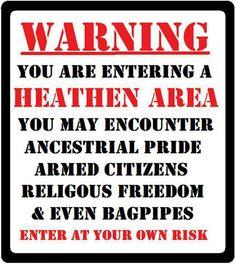 You are entering a heathen area. :-P
