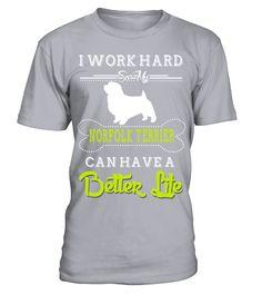 # I-Work-Hard-So-My-Norfolk-Terrier-T-shirt .  I Work Hard So My Norfolk Terrier T shirt