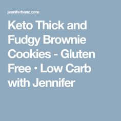 Keto Thick and Fudgy Brownie Cookies - Gluten Free • Low Carb with Jennifer