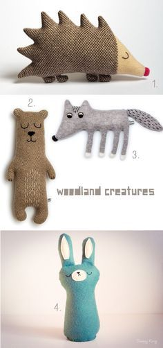 I really like... these #woodland creatures 1. / 2. / 3.Lambswool plush toys made by Sara Carr 4. Felt bunnie by Sleepy King