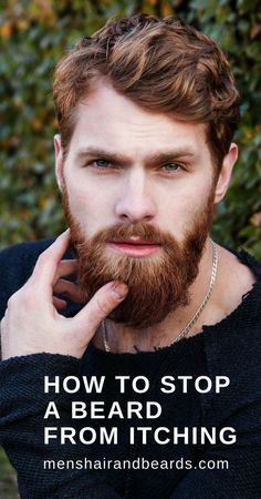 Do you know how to stop a beard from itching? This simple guide will teach you the best ways to get rid of that itchy beard. Ginger Men, Ginger Beard, Patchy Beard, Best Beard Oil, Beard Conditioner, Belle Villa, Male Grooming, Beard Care, Beard Growth