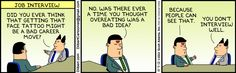 The Dilbert Strip for October 2012 - haha oké Dilbert Cartoon, Dilbert Comics, Business Cartoons, Job Humor, Feeling Wanted, Website Features, How I Feel, His Eyes, Comic Strips