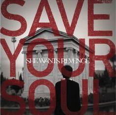 MusikCut: SALVA TU ALMA She Wants Revenge, Save Your Soul, Best Albums, Save Yourself, Concerts