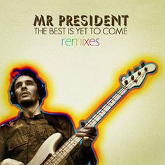 Shazam で Mr President の The Best Is Yet To Come (Exclusive Extended Mix) を見つけました。聴いてみて: http://www.shazam.com/discover/track/86354992