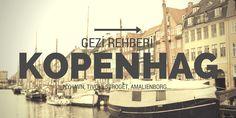 Kopenhag Gezi Rehberi | Uçak Notları