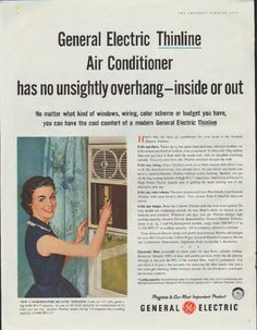 "1957 GENERAL ELECTRIC vintage print advertisement ""Thinline Air Conditioner"" ~ General Electric Thinline Air Conditioner has no unsightly overhang -- inside or out. No matter what kind of windows, wiring, color scheme or budget you have, you can have the cool comfort of a modern General Electric Thinline. Progress is our most important product. ~"