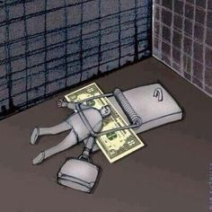 The money trap.