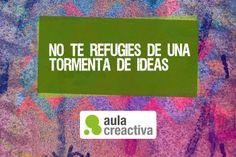 """Pensamiento Creactivo del día:  """"No te refugies de una tormenta de ideas"""""""