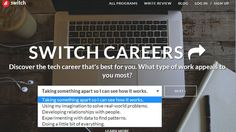 If you're interested in a career in programming, Switch is a handy site that will not only suggest a job to go into based on your interests, but also match you to boot camps and other schools for that profession.