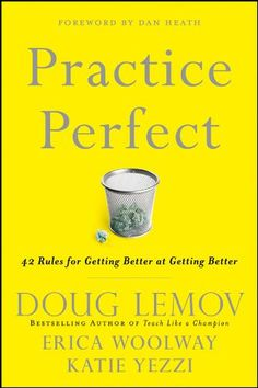 Practice Perfect: 42 Rules for Getting Better at Getting Better by Doug Lemov http://www.amazon.com/dp/B007ZQ34V4/ref=cm_sw_r_pi_dp_lGvSwb08P3MYW