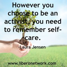 Activism and Self-Care #LiberoNetwork #recovery #depression #anxiety