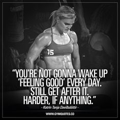 You're not gonna wake up 'feeling good' every day. Still get after it. Harder, if anything. -Words so true from truly inspiring Katrín Tanja Davíðsdóttir. We ALL have days when we don't feel good. When we're tired AF. When we're not motivated. When we're feeling sore AF, busy AF or whatever. These are the days that define us and how much we WANT IT! These are the day when you still go after it. #noexcuses #trainharderthanme #gymaddict #crossfitgirls #crossfit #gymmotivation #gymquotes