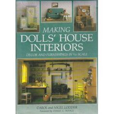 Making Dolls' House Interiors: Decor and Furnishings in 1/12 Scale, 1994