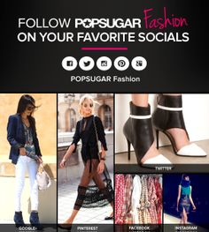 Get Social in Style With POPSUGAR Fashion!