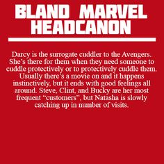 Bland Marvel Headcanons. | And now I'm imagining Bucky falling asleep in front of a movie with Darcy holding him, and Darcy is suddenly my favorite person in the world.