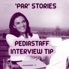 Interview Tip of the Week: Be Sure to Have PAR Stories Ready  - pinned by @PediaStaff – Please Visit  ht.ly/63sNt for all our ped therapy, school & special ed pins
