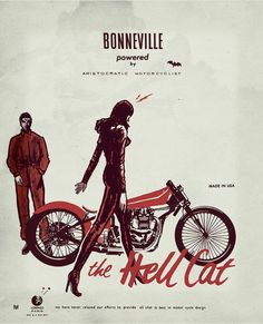 aristocraticmotorcyclist:  THE HELL CAT'aristocratic motorcyclist'Soon in real at the Bonneville SpeedWeek 2014 ARISTOCRATIC MOTORCYCLIST© DELUXEPOSTER by LORENZO eroticolor TM