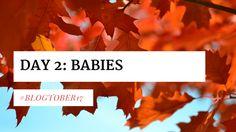 Babies vs Preschoolers - Blogtober17 Day 2