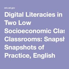 Digital Literacies in Two Low Socioeconomic Classrooms: Snapshots of Practice, English Teaching: Practice and Critique.