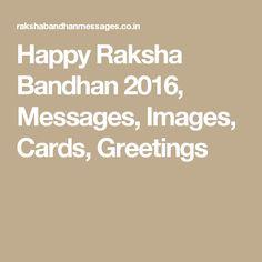 Happy Raksha Bandhan 2016, Messages, Images, Cards, Greetings