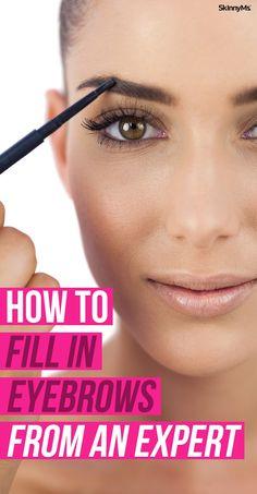 How To Fill In Eyebrows from an Expert Eyebrow Makeup Tips, Beauty Makeup, Eye Makeup, Makeup Application, Makeup Geek, Hair Makeup, Beauty Secrets, Beauty Hacks, Beauty Tips
