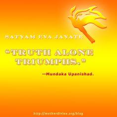Sanskrit quote, Truth Alone Triumphs. Satyam Eva Jayate. Mundaka Upanishad.http://motherdivine.org/blog/sanskrit-quotes-gallery-2/