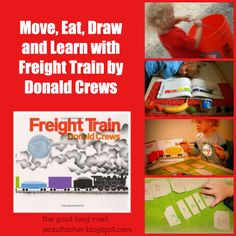 The Good Long Road: {Virtual Book Club for Kids} 4 Activities for Freight Train by Donald Crews - Move, Eat, Draw and Learn with this Classic Book #freightrain