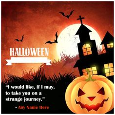 Write Name On Happy Halloween Quotes With Images 2019 Halloween Pumpkin Images, Halloween Eve, Halloween Wishes, Halloween Greetings, Halloween Trick Or Treat, Halloween Design, Halloween Pumpkins, Happy Navratri Wishes, Happy Halloween Quotes