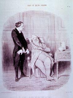 Honoré Daumier. TOUT CE QU'ON VOUDRA. Ah ! Docteur... Je crois bien que j'suis poitrinaire !