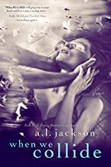 When We Collide by AL Jackson - Social Media Cover Re-Rereveal and Sales Blast When We Collided, Al Jackson, Frederick Douglass, Thing 1, Book Boyfriends, When Us, Book Cover Design, Learn To Read, Romance Books