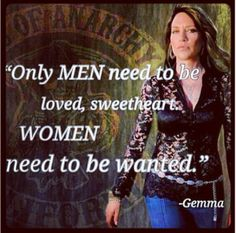 One of the many fantastic quotes on SOA. Given by Queen Gemma herself!