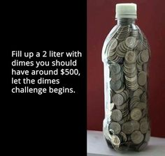 2 liter bottle of dimes=$500, challenge on!