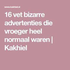 16 vet bizarre advertenties die vroeger heel normaal waren | Kakhiel