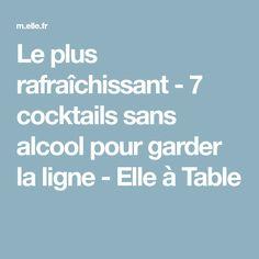 Le plus rafraîchissant - 7 cocktails sans alcool pour garder la ligne - Elle à Table Cocktail Sans Alcool Litchi, Cocktail Fruit, A Table, Punch, Gluten, Vegan, Grapefruit Juice, Fruity Drinks, Cooking Recipes