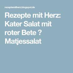 Rezepte mit Herz: Kater Salat mit roter Bete ♡ Matjessalat